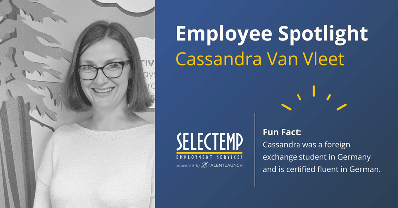 Employee Spotlight Cassandra is a Talent Acquisition Specialist in our Springfield location. She's passionate about helping people and is committed to helping candidates find the right position.