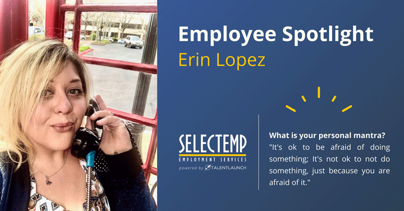 Selectemp Employee Spotlight, Erin is our Front Desk Coordinator at our Springfield branch.