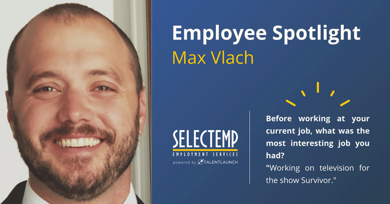 Selectemp Employee Spotlight: Max Vlach
