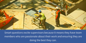 construction worker asking smart question at new job